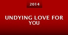 Película Undying Love for You