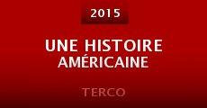 Película Une histoire américaine