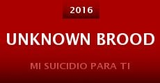 Unknown Brood (2015) stream
