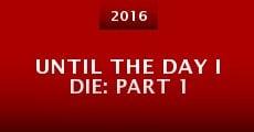 Until the Day I Die: Part 1 (2015) stream