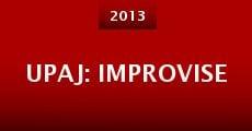 Upaj: Improvise (2013)