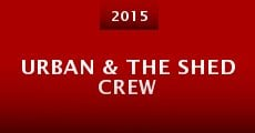 Película Urban & the Shed Crew