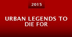 Urban Legends to Die For