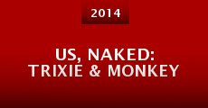 Us, Naked: Trixie & Monkey (2014) stream
