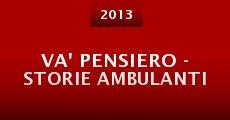 Va' pensiero - Storie ambulanti (2013) stream