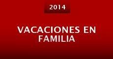 Vacaciones en familia (2014) stream