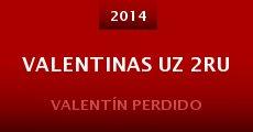 Película Valentinas uz 2ru