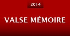 Valse Mémoire (2014) stream