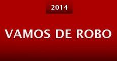 Vamos de Robo (2014) stream