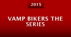 Vamp Bikers the Series (2015)