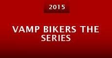 Vamp Bikers the Series (2015) stream