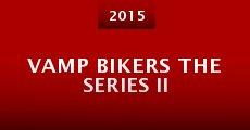 Vamp Bikers the Series II (2015)