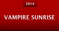 Vampire Sunrise (2014) stream