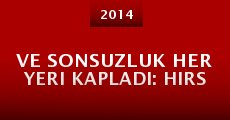 Película Ve Sonsuzluk Her Yeri Kapladi: Hirs