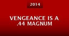 Vengeance Is a .44 Magnum (2014) stream