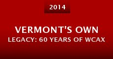 Vermont's Own Legacy: 60 Years of WCAX (2014)
