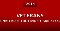 Veterans UnAffairs: The Frank Gann Story (2014) stream