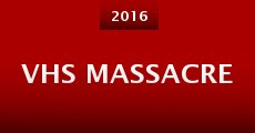 VHS Massacre (2015)
