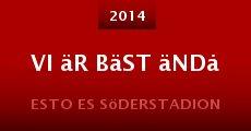 Vi är bäst ändå (2014)