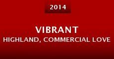Película Vibrant Highland, Commercial Love