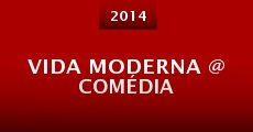 Película Vida Moderna @ Comédia