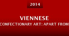 Viennese Confectionary Art: Apart from Austrian Sacher Cake (2014) stream