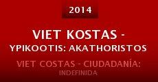 Película Viet Kostas - Ypikootis: Akathoristos