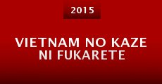 Vietnam no kaze ni fukarete (2015) stream