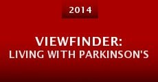 Viewfinder: Living with Parkinson's (2014) stream