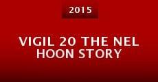 Vigil 20 the Nel Hoon Story (2015)