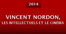 Vincent Nordon, les intellectuels et le cinéma (2014) stream
