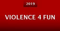 Violence 4 Fun (2015)