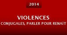 Violences conjugales, parler pour renaître (2014) stream