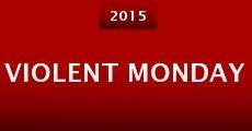 Violent Monday (2015) stream