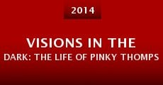 Película Visions in the Dark: The Life of Pinky Thompson