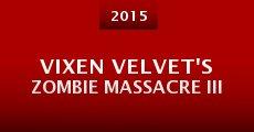 Vixen Velvet's Zombie Massacre III (2014)