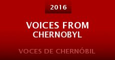 Película Voices from Chernobyl