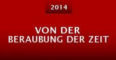 Von der Beraubung der Zeit (2014) stream