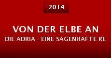Película Von der Elbe an die Adria - Eine sagenhafte Reise mit der Tante JU