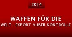Waffen für die Welt - Export außer Kontrolle (2014)