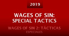 Película Wages of Sin: Special Tactics