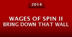 Wages of Spin II Bring Down That Wall (2014)