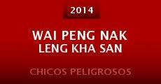 Película Wai peng nak leng kha san