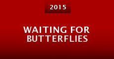 Waiting for Butterflies (2015)