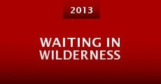 Película Waiting in Wilderness