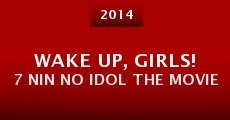 Película Wake Up, Girls! 7 Nin No Idol the Movie