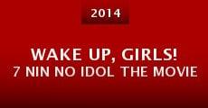Wake Up, Girls! 7 Nin No Idol the Movie (2014) stream