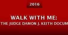 Película Walk with Me: The Judge Damon J. Keith Documentary Project