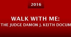 Walk with Me: The Judge Damon J. Keith Documentary Project (2015) stream