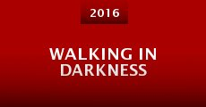 Walking in Darkness (2015) stream